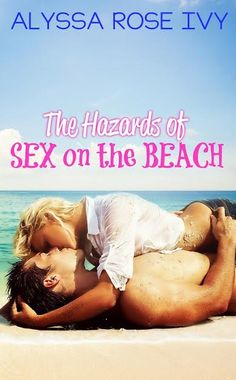 New Release: The Hazards of Sex on the Beach by Alyssa Rose Ivy
