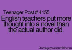 I have taken (and majored in) Literature classes before. I have witnessed this!