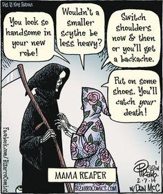 The Grim Reaper Has a Mother? What Mama Reaper has to say. Funny Cartoons, Funny Comics, Funny Memes, Jokes, Funny Gifs, Memes Humor, Cat Memes, Bizarro Comic, Funny As Hell