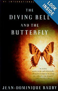 The Diving Bell and the Butterfly: A Memoir of Life in Death: Jean-Dominique Bauby.  This is a life-changing book about the joy and value of life.