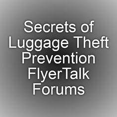 Secrets of Luggage Theft Prevention - FlyerTalk Forums