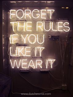 """""""Forget the rules. If you like it, wear it."""" - Unknown #quotes"""