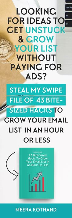 Looking for new ideas to get UNSTUCK and GROW your list without paying a dime for ads?  Steal my swipe file of 43 quick and easy to implement email list growth ideas that will grow your list on less than an hour a day.  via @meerakothand