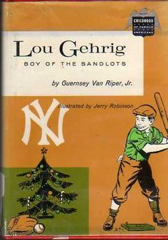 Lou Gehrig : Boy of the Sandlots (Childhood of Famous Americans Series) Children Book Quotes, Childrens Books, Ya Books, Books To Read, Lou Gehrig, American Series, The Sandlot, Baby Boomer, Chapter Books