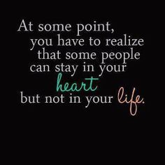 So many people I've had to LET GO of in my life....but SOME still remain in my heart!!