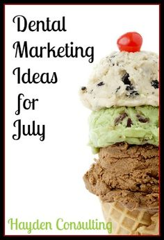 fun marketing ideas for july for dentists  exceeding patients expectations