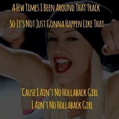 Ain't No Hollaback Girl - Gwen Stefani