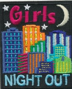 Girl-GIRLS-NIGHT-OUT-in-the-city-Fun-Patches-Crests-Badge-SCOUT-GUIDE-Party-town