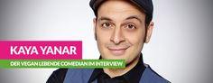 Ich bin Veganer! – der Comedian Kaya Yanar im Interview