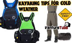 VentureTube 2 Tip Tuesday Kayaking Tips for COLD WEATHER!!