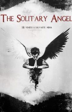 """""""The Solitary Angel."""" by TroubleMakerMalik - """"Un hermano indiferente. Un padre difunto. Una madre alcohólica.  Zoey Garder ha pasado por situacio…"""""""