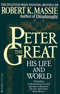 Peter The Great By Robert K Massie My Bookshelf Pinterest