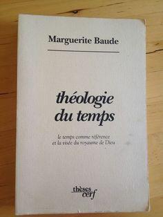 #religion : Théologie Du Temps/ Le Temps Comme Référence Et La Visée Du Royaume De Dieu de Marguerite Baude. Les Editions du Cerf/Thèses, 1991. 378 pp. brochées.