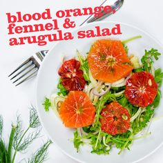 Blood Orange, Fennel, and Arugula Salad A simple and elegant salad ...