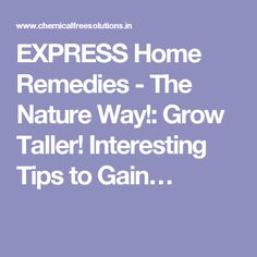 EXPRESS Home Remedies - The Nature Way!: Grow Taller! Interesting Tips to Gain…
