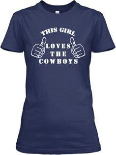 This Girl Loves The Cowboys | Teespring