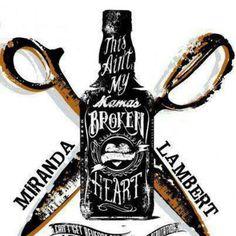 Mama's Broken Heart- Miranda Lambert
