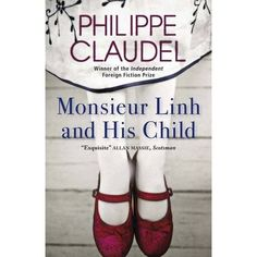 Monsieur Linh and His Child: Philippe Claudel: