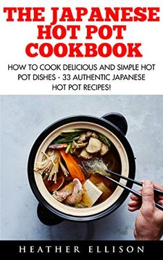 Download masterchef tm the ultimate cookbook ebook pdf recipes to download the japanese hot pot cookbook how to cook delicious and simple hot pot dishes forumfinder Images