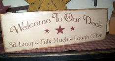 WELCOME TO OUR DECK PRIMITIVE SIGN SIGNS