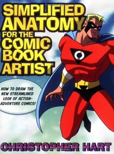 Simplified Anatomy for the Comic Book Artist: How to Draw the New Streamlined Look of Action-Adventure Comics! by Christopher Hart http://www.amazon.com/dp/0823047733/ref=cm_sw_r_pi_dp_YUP0tb1Z1JM0MG4Z