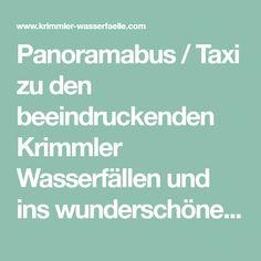 Panoramabus / Taxi zu den beeindruckenden Krimmler Wasserfällen und ins wunderschöne Krimmler Achental. Jederzeit für Sie verfügbar - Anmeldung erforderlich! Mayrhofen, Waterfall, Nice Asses