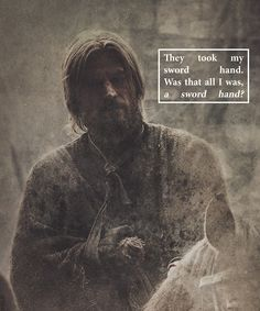 Jaime Lannister - Game of Thrones... i loved him after he lost his hand, he gained a heart.