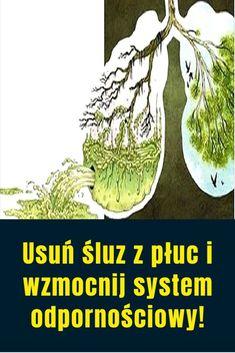 Usuń śluz z płuc i wzmocnij system odpornościowy! Detox, Beauty Hacks, Healthy, Nature, Natural Things, Garden, Therapy, Naturaleza, Garten