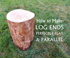 Picture of How to make log ends perfectly flat & parallelYou can find Logs and more on our website.Picture of How to make log ends perfectly flat & parallel Wood Stumps, Wood Logs, Wood Slab, Tree Stumps, Learn Woodworking, Woodworking Plans, Woodworking Projects, Popular Woodworking, Woodworking Supplies