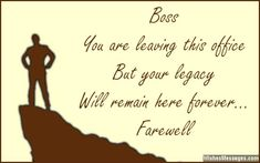 Sweet goodbye message for a boss. Boss, you are leaving this office but your legacy will remain he Farewell Wishes For Boss, Farewell Message To Boss, Farewell Quotes For Colleagues, Funny Farewell Quotes, Message For Boss, Goodbye Message, Goodbye Quotes, Farewell Card, Goodbye Gifts