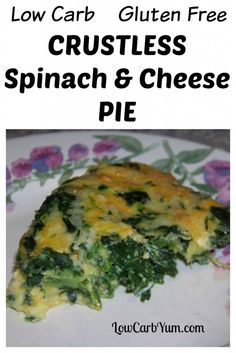 Crustless spinach cheese pie is a very simple dish that is great for those just starting out on a low carb diet. Can be baked in a pie pan or a square dish.