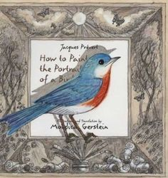 How to Paint the Portrait of a Bird by Jacques Prevert
