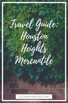 Travel Guide: Houston Heights Mercantile | Shopping, Architecture, & Restaurants | #houstonblogger #houstontravelguide #houstonheightsmercantile | @clairebeary94 | Clairebearblogs