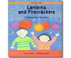 Lanterns and Firecrackers - A Chinese New Year Story (Festival Time) by Jonny Zucker, Jan Barger Cohen. Chinese New Year books for children.