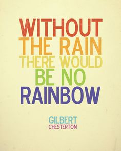 """Without the rain, there would be no rainbow"" Free Printable Art work perfect for St. Patrick's Day"
