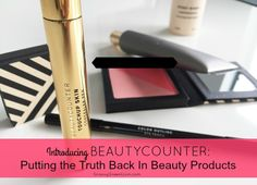Introducing Beautycounter: Putting the Truth Back In Beauty Products