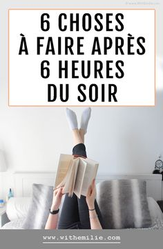 6 choses à faire après 6 heures du soir Meeting Room Booking System, Miracle Morning, Burn Out, Natural Lifestyle, Night Routine, Good Habits, Diy Skin Care, Positive Attitude, Study Tips