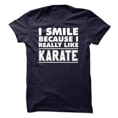 I smile because I like Karate - 1015 - #tshirt bemalen #poncho sweater. OBTAIN LOWEST PRICE => https://www.sunfrog.com/LifeStyle/I-smile-because-I-like-Karate--1015.html?68278