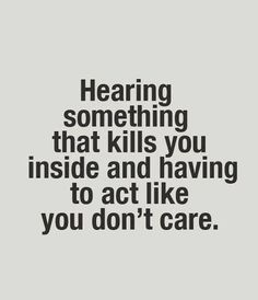 Hearing Something That Kills You Inside☹ #Hurt #Sadness #Quotes