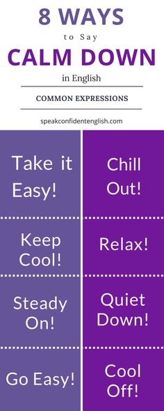 ways to say calm down, Boost your English vocabulary with these common expressions. Perfect to use the next time your friend is stressing out or the kids in your classroom are being rowdy. English Tips, English Fun, English Idioms, English Phrases, English Writing, English Study, English Words, English Lessons, English Vocabulary