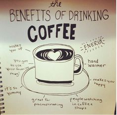Benefits of drinking coffee...