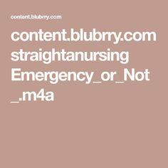 content.blubrry.com straightanursing Emergency_or_Not_.m4a
