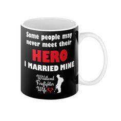 I Married My Hero Coffee Mug for Wildland Firefighter Wife