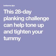 This 28-day planking challenge can help tone up and tighten your tummy