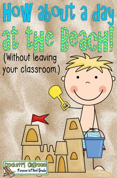 Day at the Beach-  Need a get away?  Take your students to the beach without leaving your classroom!  Fun and engaging activities all around a beach theme.