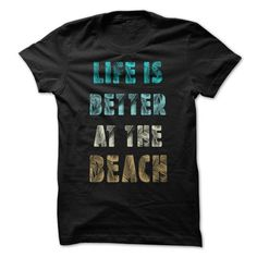 Life is Better at the Beach T-Shirt Hoodie Sweatshirts iui. Check price ==► http://graphictshirts.xyz/?p=43798