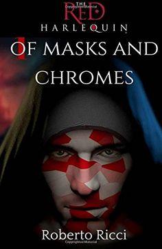 The Red Harlequin (Masks and Chromes) (Volume 1) by Rober... https://www.amazon.com/dp/1477566899/ref=cm_sw_r_pi_dp_x_kxElybDZYJ60Z