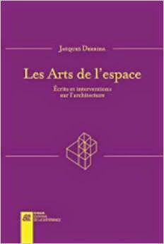 Les Livres de Philosophie: Jacques Derrida : Les arts de l'espace. Ecrits et interventions sur l'architecture Important, Architecture, Arts, Google, Philosophy, Aesthetic Art, Outer Space, Livres, Architecture Illustrations