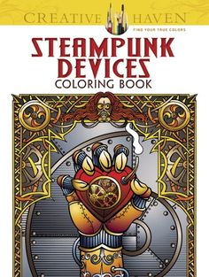Creative Haven Steampunk Devices Coloring Book (Creative Haven Coloring Books) - http://steampunkvapemod.com/creative-haven-steampunk-devices-coloring-book-creative-haven-coloring-books/