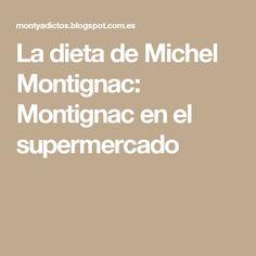 La dieta de Michel Montignac: Montignac en el supermercado